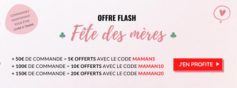 Offre Flash - Fête des mères