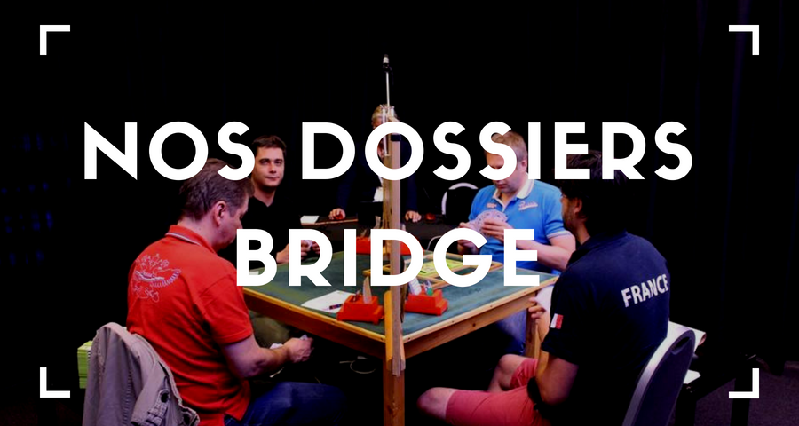 Nos dossiers bridge